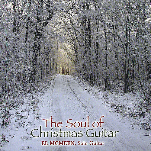 Play & Download The Soul of Christmas Guitar by El McMeen | Napster