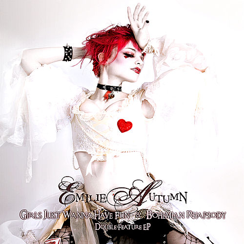Girls Just Wanna Have Fun & Bohemian Rhapsody Ep by Emilie Autumn