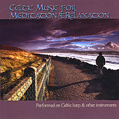 Play & Download Celtic Music for Meditation and Relaxation by Echoes of Eire | Napster