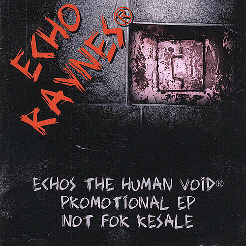 Echos the Human Void (Ep) by Echo Raynes