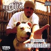 Play & Download Si Ladran No Muerden by El Chivo (2) | Napster