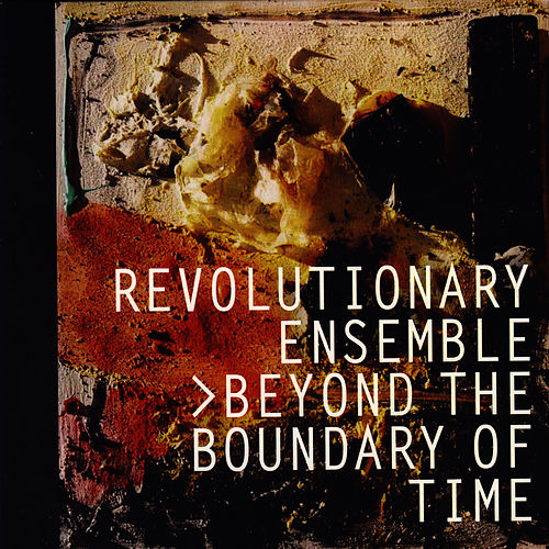 Play & Download Beyond the Boundary of Time by Revolutionary Ensemble | Napster