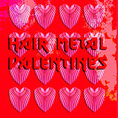 Hair Metal Valentines by Various Artists