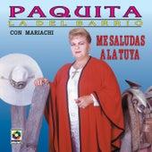 Me Saludas A La Tuya by Paquita La Del Barrio