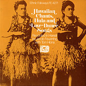 Play & Download Hawaiian Chants, Hula and Love Dance Songs by Various Artists | Napster