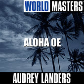 Play & Download World Masters: Aloha Oe by Audrey Landers | Napster