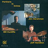 Play & Download CUNLIFFE, Bill / HERSHMAN, Jim / HAMILTON, Jeff: Partners in Crime by Jeff Hamilton | Napster