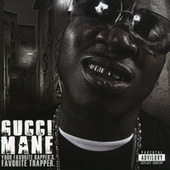 Play & Download Your Favorite Rapper's Favorite Trapper by Gucci Mane | Napster