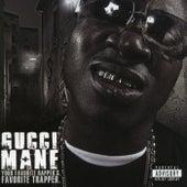 Your Favorite Rapper's Favorite Trapper by Gucci Mane