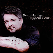 Play & Download Kingdom Come by Dennis Jernigan | Napster