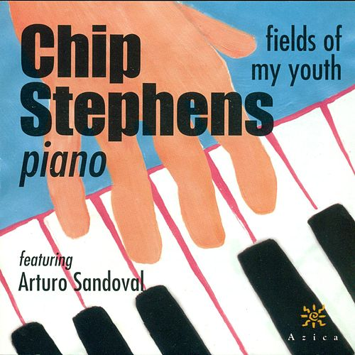 Play & Download STEPHENS, Chip: Fields of My Youth by Chip Stephens | Napster