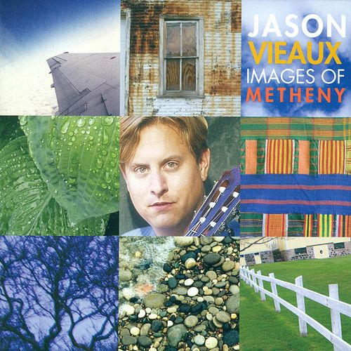 VIEAUX, Jason: Images of Metheny by Jason Vieaux