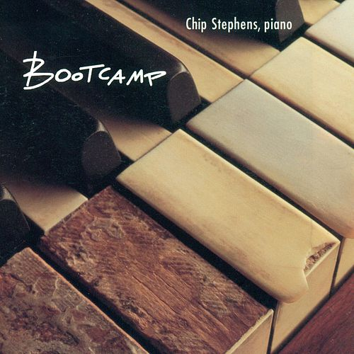 Play & Download STEPHENS, Chip: Boot Camp by Chip Stephens | Napster