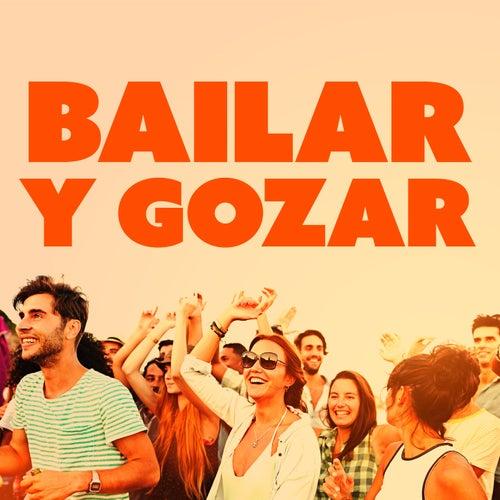 Bailar Y Gozar by Various Artists
