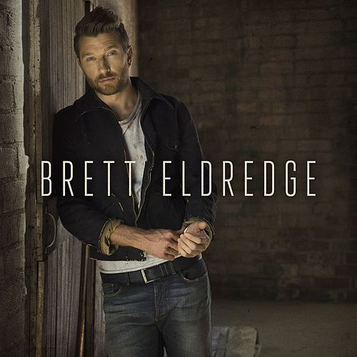 Brett Eldredge by Brett Eldredge