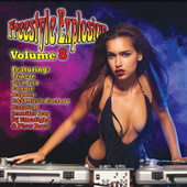 Freestyle Explosion Volume 8 by Various Artists