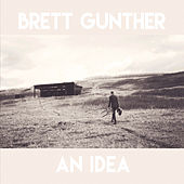 An Idea by Brett Gunther