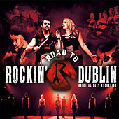 Rockin' Road to Dublin (Original Cast Recording) by Rockin' Road to Dublin