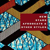 New Stars Afrobeats And Other Styles by Various Artists