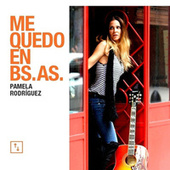 Me Quedo En Buenos Aires by Pamela Rodriguez