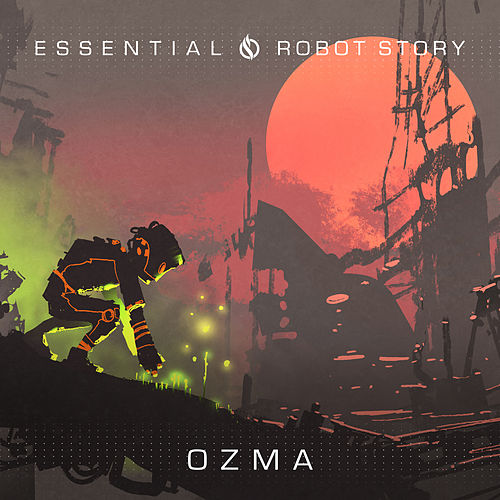 Essential / Robot Story by Ozma