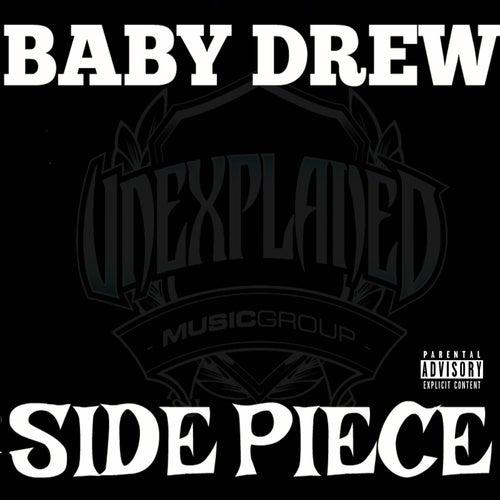 Side Piece (feat. GODXILLA & TREVA LA VIVA) by Baby Drew