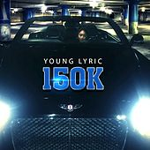 150k by Young Lyric