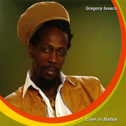 Live In Bahia (Live) von Gregory Isaacs