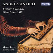 Antico: Frottole intabulate da sonare organi, libro primo (Roma 1517) by Maria Luisa Baldassari