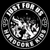 Just for Us Hardcore Kids by Various Artists