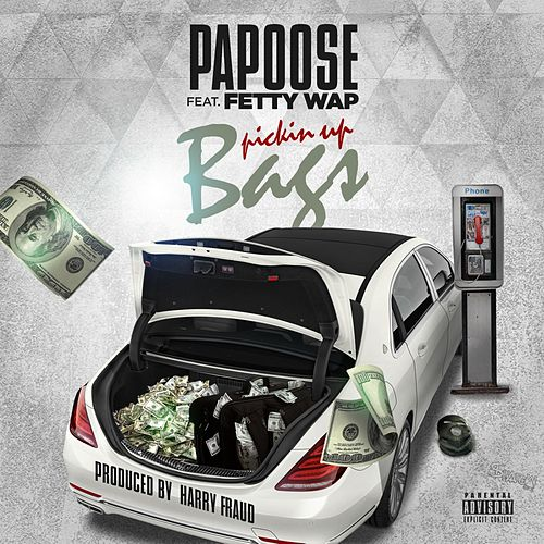 Pickin up Bags (feat. Fetty Wap) by Papoose