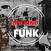My Kind of Funk Soul & Funk Session Night by Various Artists