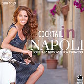 Cocktail in Napoli Soft Jazz Grooves for Drinking by Various Artists