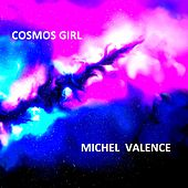 Cosmos Girl by Michel Valence