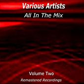 All In the Mix - Volume Two von Various Artists