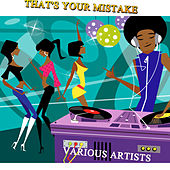 That's Your Mistake von Various Artists