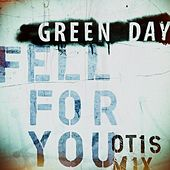 Fell For You (Otis Mix) by Green Day