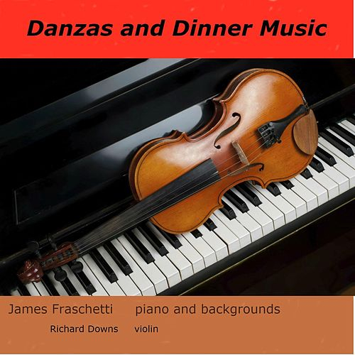 Danzas and Dinner Music by James Fraschetti
