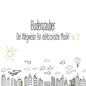Budenzauber, Vol. 12 - Der Wegweiser für elektronische Musik by Various Artists
