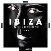 IBIZA Underground 2017 by Various Artists
