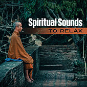 Spiritual Sounds to Relax – Calm Music to Meditate, New Age Songs, Buddha Lounge, Peaceful Mind & Body by Chinese Relaxation and Meditation