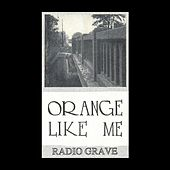 Radio Grave by Orange Like Me