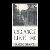 Radio Grave by Orange Like Me