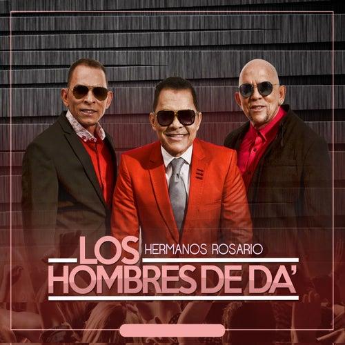 Hombres De Da by Los Hermanos Rosario