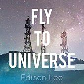 Fly to Universe by Edison Lee