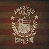 American Mojo by Robert Cline Jr.