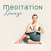 Meditation Lounge – Yoga Music, Deep Meditation, Kundalini, Zen, Harmony Balance, Pure Relaxation by Yoga Relaxation Music