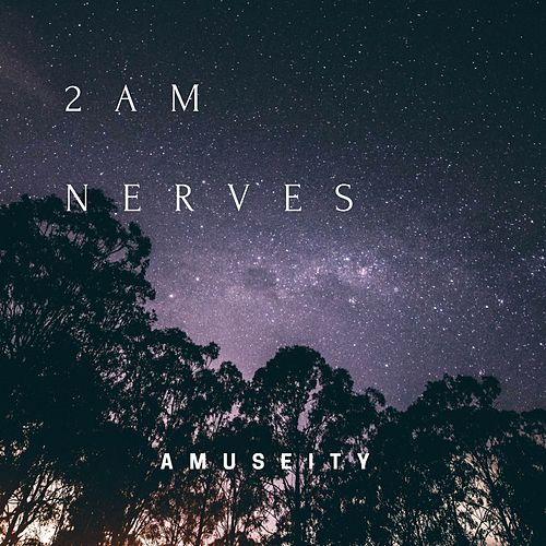 2am Nerves by Amuseity