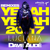 Yeah Yeah 2017 (Remixes) by Luciana