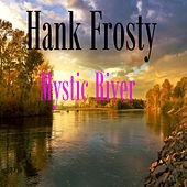Mystic River by Hank Frosty